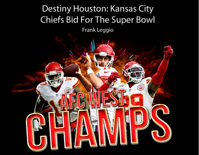 City Destiny Chiefs For Bid Kansas The Superbowl Houston: